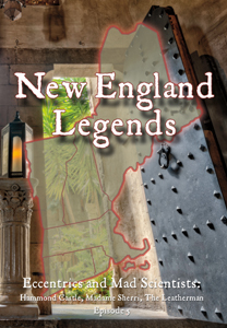 New England Legends Episode 5 - Eccentrics and Mad Scientists