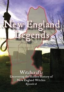 New England Legends Episode 6 - Witchcraft