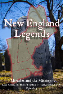 New England Legends Episode 4 - Miracles and the Missing