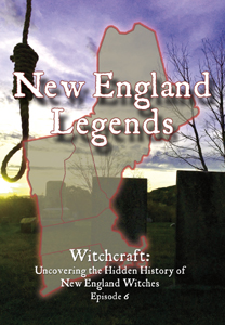 New England Legends Episode 6 - Witchcraft