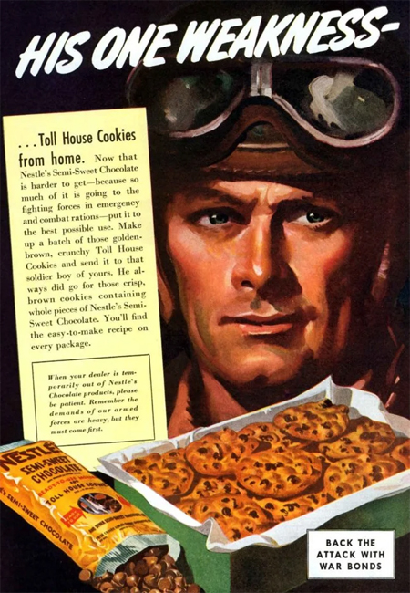 A Nestle Ad for Toll House Chocolate Chip Cookies circa World War II.