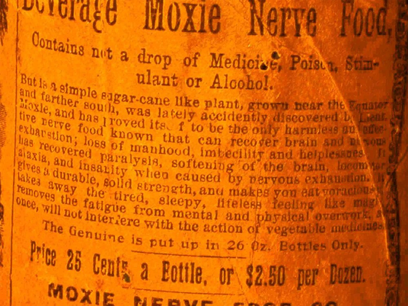 """An early l;able for Beverage Moxie Nerve Food. """"Contain not a drop of Medicine, Poison, Stimulant or Alcohol!"""""""
